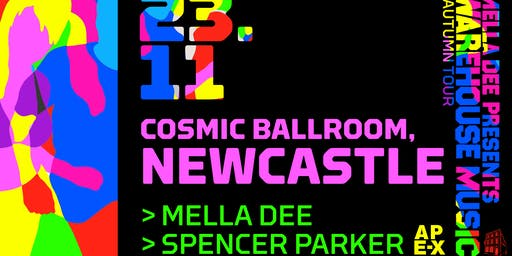 Mella Dee Presents: Warehouse Music - Newcastle, Cosmic Ballroom