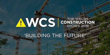 The Welsh Construction Show - North Wales - Flintshire 2019 tickets