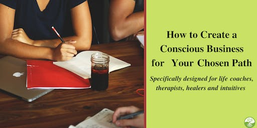 How to Create a Conscious Business for Your Chosen Path
