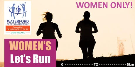 Women's Let's Run 0 - 5km - Waterford tickets