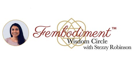 October Fembodiment™ Wisdom Circles with Stezzy Robinson tickets