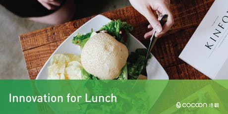CoCoon Innovation for Lunch in Sep 2019 tickets
