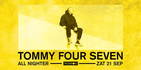 TOMMY FOUR SEVEN ALL NIGHTER tickets