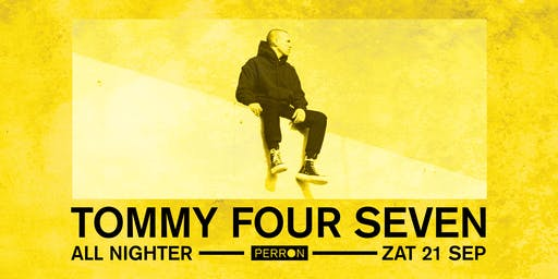 TOMMY FOUR SEVEN ALL NIGHTER