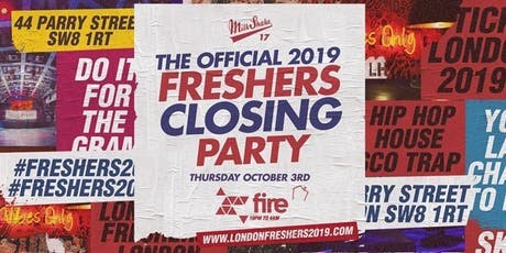 The Official Freshers Closing Party at Fire London tickets