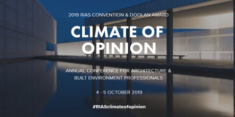 RIAS Convention 2019 - 'Climate of Opinion' / Doolan Event tickets