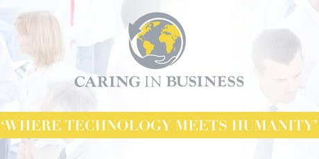 Caring In Business - Where Technology Meets Humanity tickets