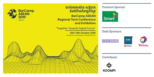 BarCamp ASEAN 2019 - Regional Tech Conference and Exhibition