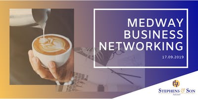 FREE Medway Business Networking 17.09.19