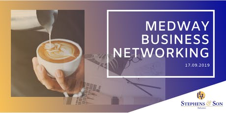 FREE Medway Business Networking 17.09.19 tickets