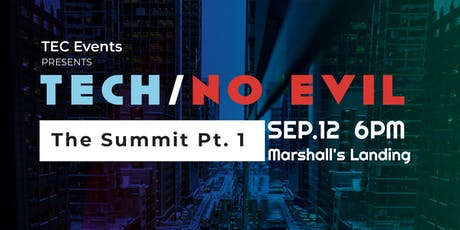 Tech / No Evil   The Summit Pt 1 tickets