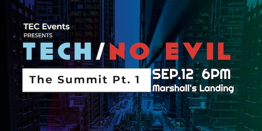 Tech / No Evil   The Summit Pt 1