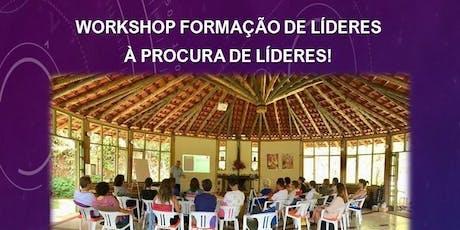 WORKSHOP FORMAÇÃO DE LÍDERES À PROCURA DE LÍDERES ingressos
