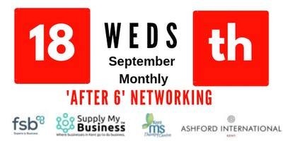 'After 6' FREE Monthly Ashford Networking - 18th September