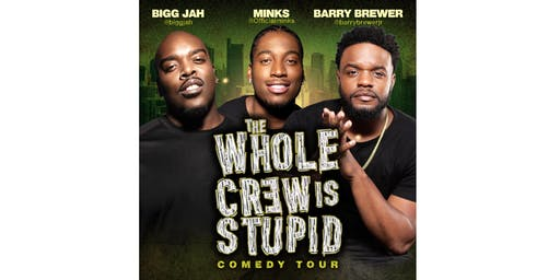 The Whole Crew Is Stupid Comedy Tour (Washington, DC)