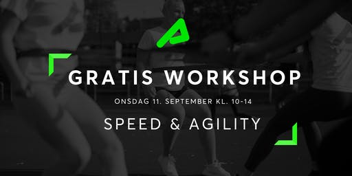 Gratis workshop: Speed & Agility