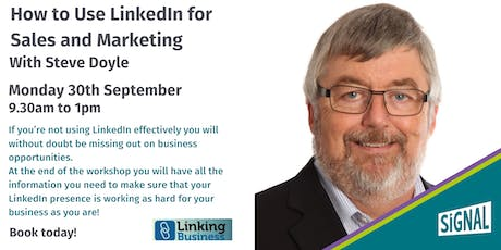 How to Use LinkedIn for Sales and Marketing - with Steve Doyle tickets