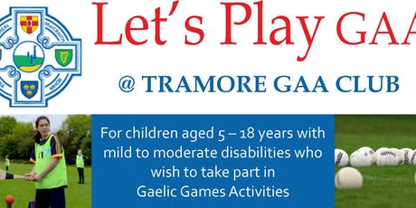 Let's Play GAA (for children with mild to moderate disabilities) - Tramore GAA Club tickets
