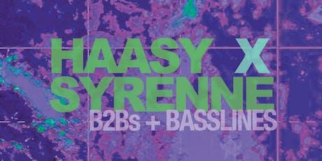 HAASY X SYRENNE: B2BS & BASSLINES tickets