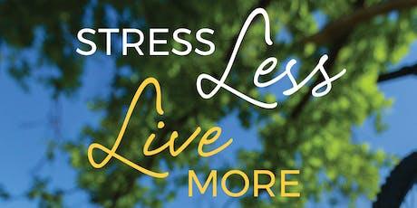 Stress Less, Live More, Seminar/Workshop  tickets