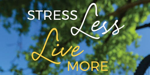 Stress Less, Live More, Seminar/Workshop