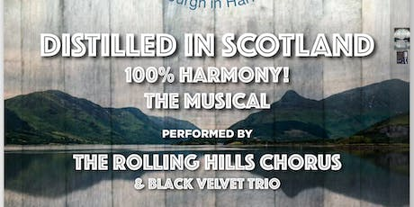 'DISTILLED IN SCOTLAND - 100% HARMONY!'   THE MUSICAL! tickets
