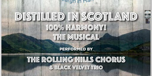 'DISTILLED IN SCOTLAND - 100% HARMONY!'   THE MUSICAL!