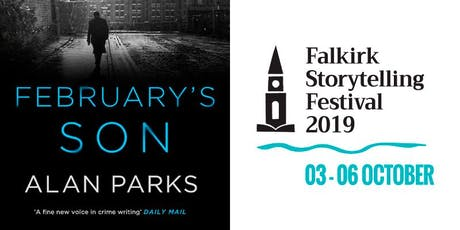 Alan Parks - February's Son ~ Falkirk Storytelling Festival 2019 tickets