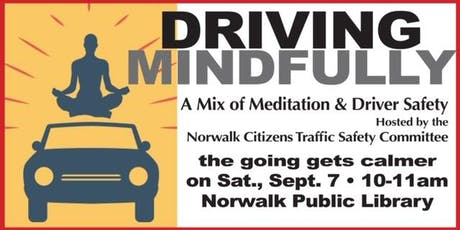 Driving Mindfully - Norwalk CT event tickets