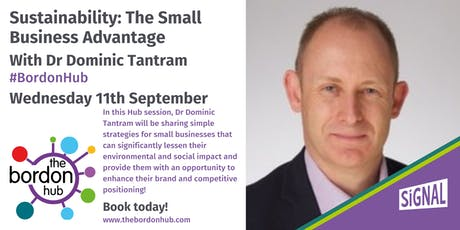 Sustainability. The Small Business Advantage with Dr Dominic Tantram tickets