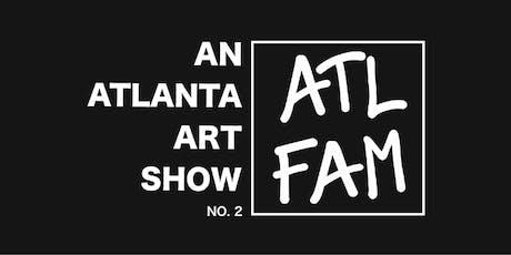 ATL FAM: An Atlanta Art Show NO.2 tickets