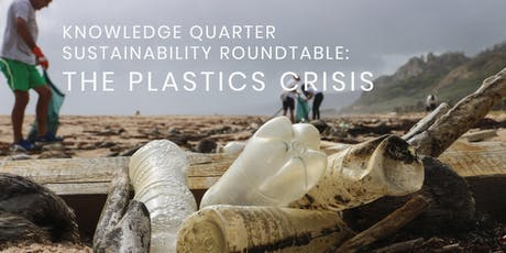 Knowledge Quarter Sustainability Roundtable: The Plastic Crisis tickets