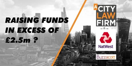 Funding your business 2.5Million plus? Meet our experts & VC on the how & what you need to know.  tickets