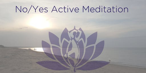 No/Yes Active Meditation