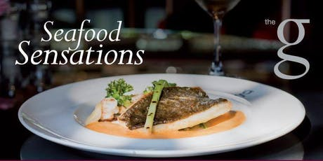 Seafood Sensations at the g Hotel & Spa. tickets