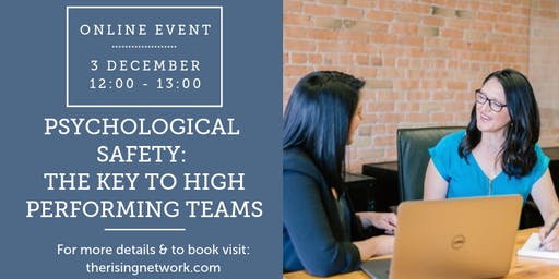 ONLINE EVENT: Psychological Safety: The Key to High Performing Teams