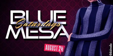 BLUE MESA SATURDAYS @ BLUE MESA DALLAS tickets