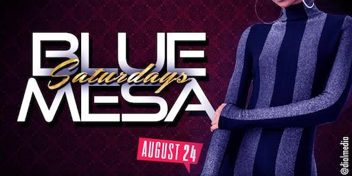 BLUE MESA SATURDAYS @ BLUE MESA DALLAS