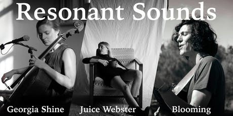 Resonant Sounds #3 ft. Juice Webster, Georgia Shine & Blooming tickets