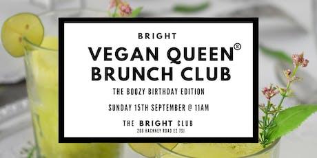Vegan Queen Brunch Club #3 - The Boozy Birthday Edition tickets
