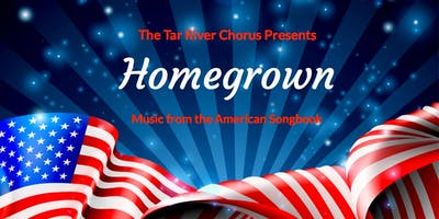 """Homegrown"" with the Tar River Chorus"