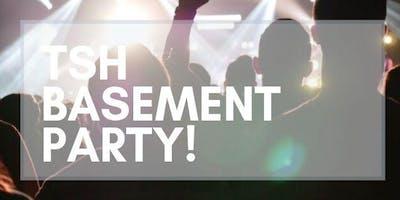 TSH Basement Party