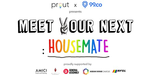 Prout X 99.co: Meet Your Next Housemate