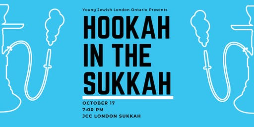 Hookah in the Sukkah - Presented by Young Jewish London Ontario