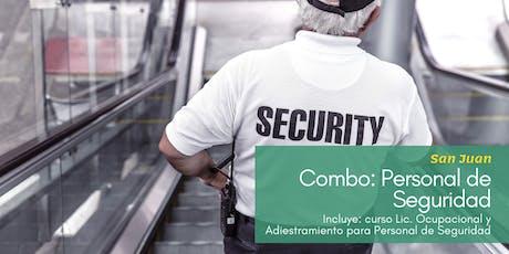 Combo: Lic. Ocupacional y Adiestramiento para Personal de Seguridad (San Juan) tickets