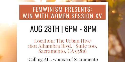 Femwinism Presents: Win With Women - Session XV