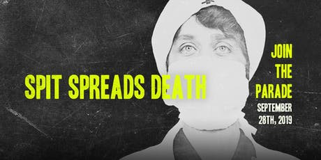 SPIT SPREADS DEATH: THE PARADE - JOIN US AS A VOLUNTEER tickets