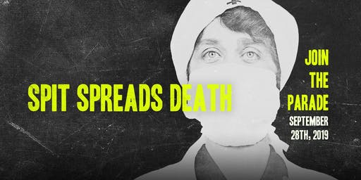 SPIT SPREADS DEATH: THE PARADE - JOIN US AS A VOLUNTEER