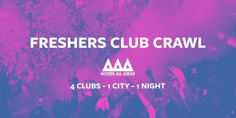 Access All Areas - The Freshers Warm Up Club Crawl | 4 Clubs 1 Ticket! tickets