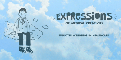 Expressions of Medical Creativity - Employee Wellbeing in Healthcare